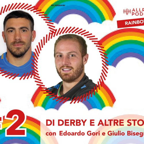 "Allrugby Podcast: Rainbow Cup, ""derby e altre storie"""